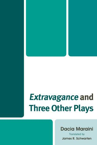 Extravagance and Three Other Plays by Dacia Maraini