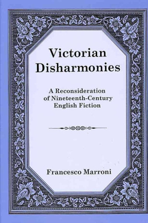 Victorian Disharmonies: A Reconsideration of Nineteenth-Century English Fiction